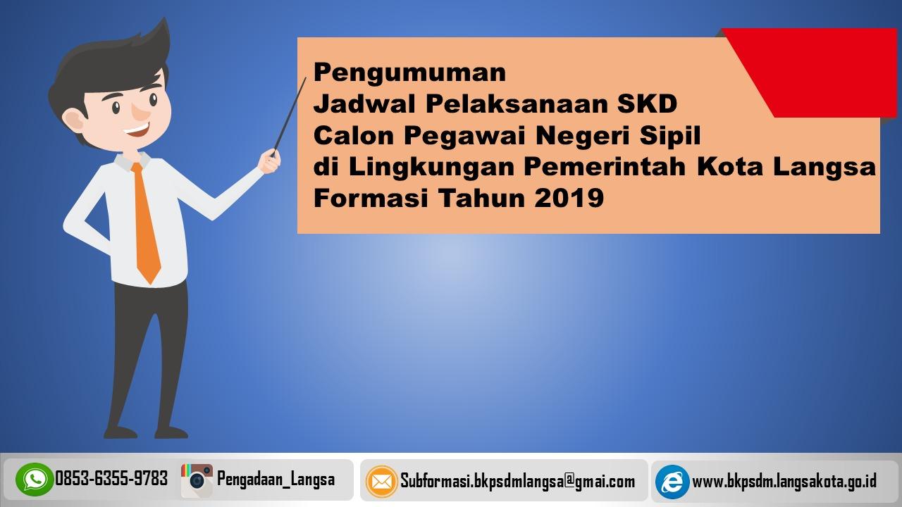 JADWAL PELAKSANAAN SELEKSI KOMPETENSI DASAR (SKD) CPNS Di LINGKUNGAN PEMERINTAH KOTA LANGSA FORMASI TAHUN 2019